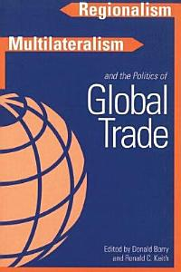 Regionalism  Multilateralism  and the Politics of Global Trade PDF