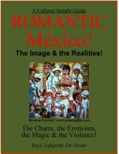 Romantic Mexico: The Image & the Realities