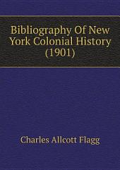 Bibliography Of New York Colonial History (1901)
