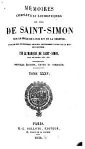 Mémoires complets et authentiques ...: sur le siècle de Louis XIV et la régence, Volumes35à36