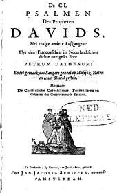 De CL psalmen des propheten Davids, met eenige andere lofsangen