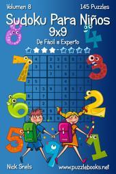 Sudoku Clásico Para Niños 9x9 - De Fácil a Experto - Volumen 8 - 145 Puzzles