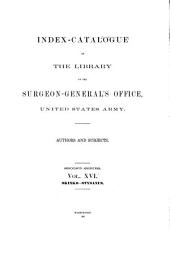 Index-catalogue of the Library of the Surgeon-General's Office ...: vol. 21; ser. 3, additional lists; ser. 4, vols. 10 and 11]. 1880-1895: Volume 16
