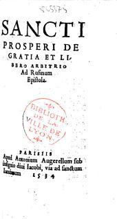 Sancti Prosperi De Gratia et libero arbitrio ad Rufinum epistola. (- Tritheim Vita Prosperi)