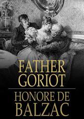 Father Goriot: Le Pere Goriot
