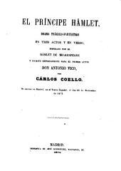 El príncipe Hámlet, Drama trágico-fantástico en 3 actos y en verso, inspirado por el Hámlet de Shakespeare y esorito expresamente para el primer actor Don Ant. Vico Por Cárlos Coello
