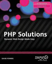 PHP Solutions: Dynamic Web Design Made Easy, Edition 2