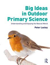 Big Ideas in Outdoor Primary Science PDF