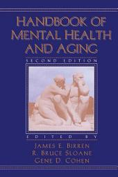 Handbook of Mental Health and Aging: Edition 2
