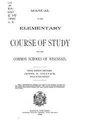 Manual of the Elementary Course of Study for the Common Schools of Wisconsin