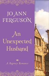 An Unexpected Husband: A Regency Romance