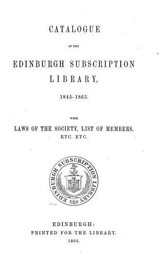 Catalogue of the Edinburgh Subscription Library  1845  1865 PDF