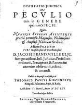 Disp. iur. de peculio tam in genere quam in specie