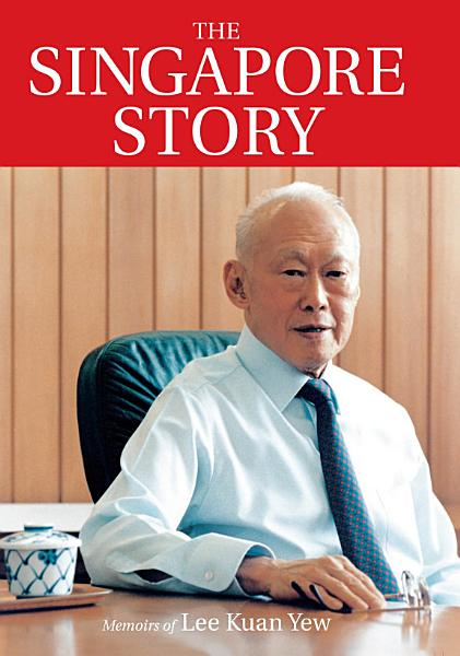 Download The Singapore Story  Memoirs of Lee Kuan Yew Book
