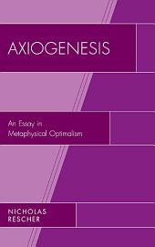 Axiogenesis: An Essay in Metaphysical Optimalism