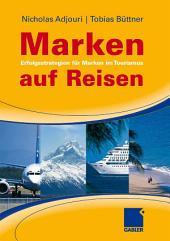 Marken auf Reisen: Erfolgsstrategien für Marken im Tourismus