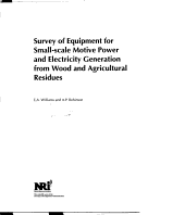 Survey of Equipment for Small-scale Motive Power and Electricity Generation from Wood and Agricultural Residues