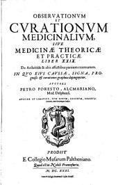 Observationem et curationem medicinalium ac chirurgicarum, Opera Omnia, ...