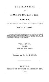 The Magazine of Horticulture, Botany, and All Useful Discoveries and Improvements in Rural Affairs: Volume 17