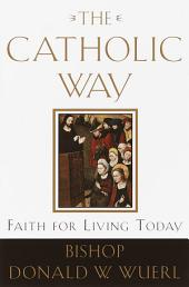 The Catholic Way: Faith for Living Today