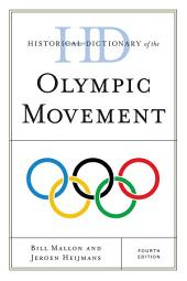 Historical Dictionary of the Olympic Movement: Edition 4