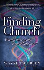 Finding Church: What If There Really Is Something More