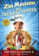 ZIN MIGNON and THE LAST SUPPER