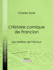 L'Histoire comique de Francion: Les Maîtres de l'Amour