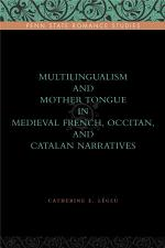 Multilingualism and Mother Tongue in Medieval French, Occitan, and Catalan Narratives