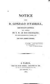 Notice sur D. Gonzalo O'Farrill, lieutenant-général des armées de S. M. le roi d'Espagne: son ancien ministre de la guerre, etc
