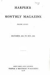 Harper's Monthly Magazine: Volume 136