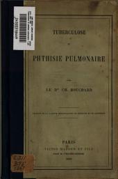 Tuberculose et phthisie pulmonaire