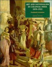 Art and Nationalism in Colonial India  1850 1922 PDF