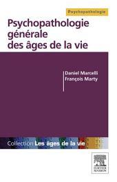 Psychopathologie générale des âges de la vie