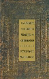 The Death and Life of Miguel De Cervantes: A Novel