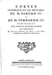 Cortes celebradas en los reynados de D. Sancho IV. Y de D. Fernando IV.