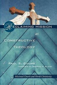 Reclaiming Mission as Constructive Theology PDF
