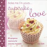 Bake Me I'm Yours . . . Cupcake Love