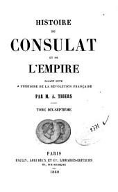 Histoire du Consulat et de l'Empire: 17, Volume18