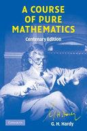 A Course of Pure Mathematics Centenary Edition