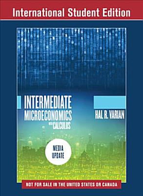Intermediate Microeconomics with Calculus  A Modern Approach