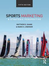 Sports Marketing: A Strategic Perspective, 5th edition, Edition 5