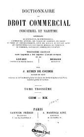Dictionnaire de droit commercial: industriel et maritime, contenant la législation, la jurisprudence, l'opinion des auteurs ...