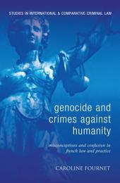 Genocide and Crimes Against Humanity: Misconceptions and Confusion in French Law and Practice