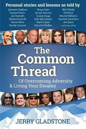 The Common Thread of Overcoming Adversity and Living Your Dreams