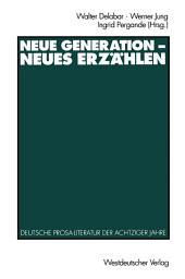 Neue Generation — Neues Erzählen: Deutsche Prosa-Literatur der achtziger Jahre