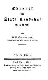 Chronik der Stadt Landshut in Bayern: Band 1