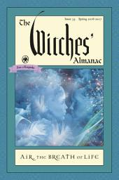 The Witches' Almanac, Issue 35, Spring 2016-2017: Air: The Breath of Life