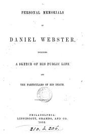 Personal memorials of Daniel Webster ...
