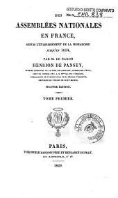 Des assemblees nationales en France, depuis l'etablissement de la monarchie jusqu'en 1614: 1, Volume1